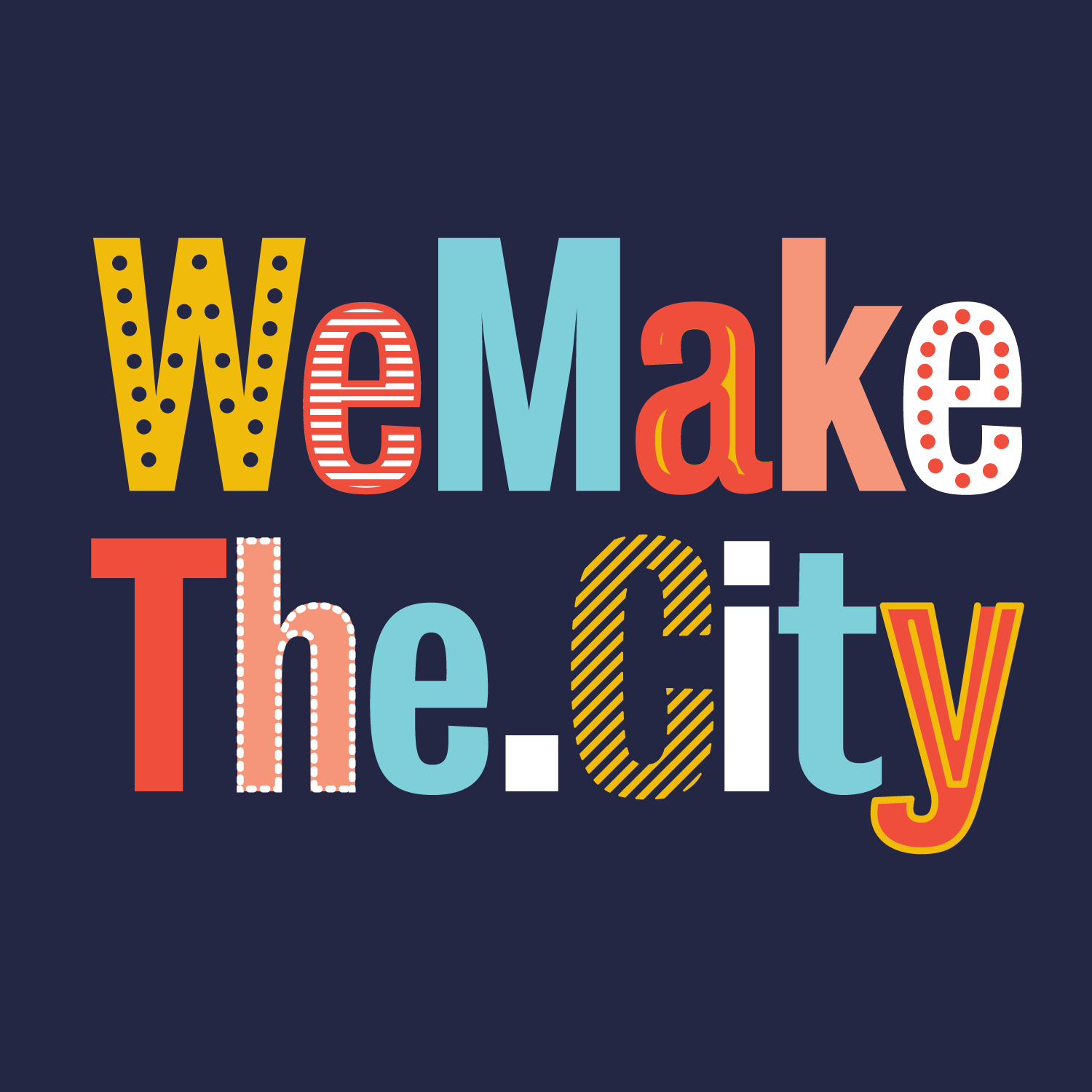 We Make the City